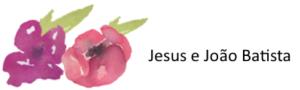 jesus e joao batista